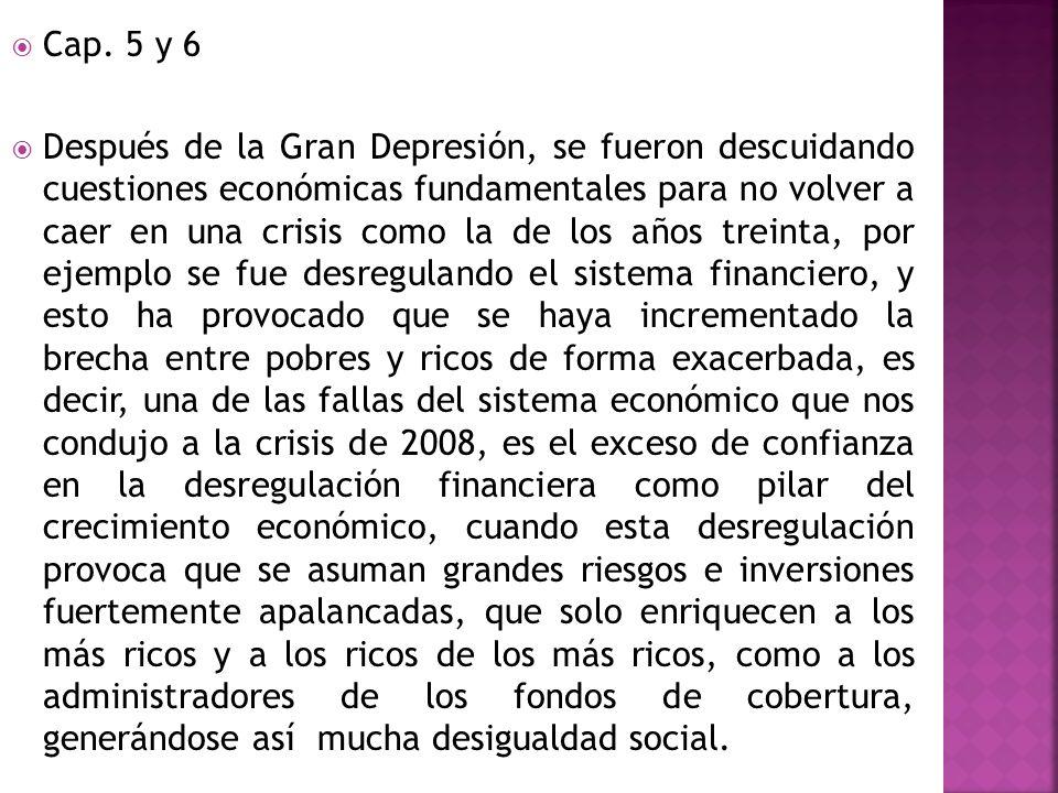 Cap. 5 y 6 Después de la Gran Depresión, se fueron descuidando cuestiones económicas fundamentales para no volver a caer en una crisis como la de los