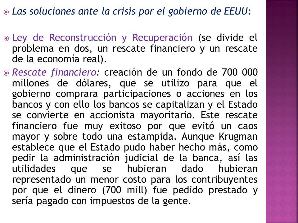Las soluciones ante la crisis por el gobierno de EEUU: Ley de Reconstrucción y Recuperación (se divide el problema en dos, un rescate financiero y un