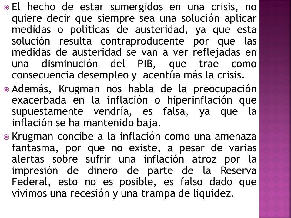 El hecho de estar sumergidos en una crisis, no quiere decir que siempre sea una solución aplicar medidas o políticas de austeridad, ya que esta soluci