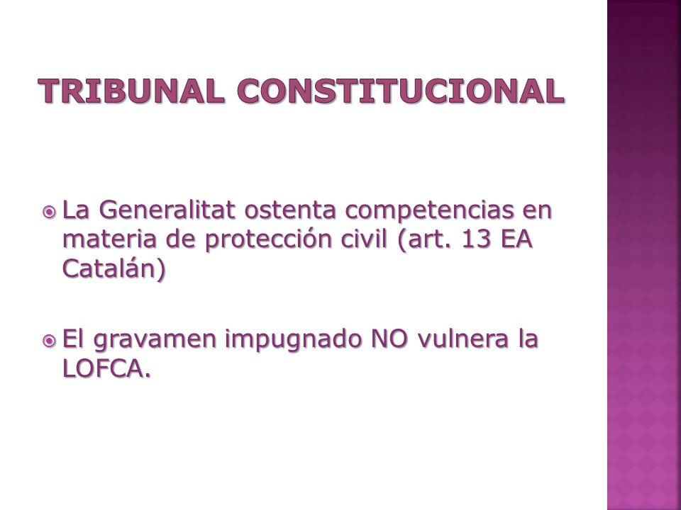 La Generalitat ostenta competencias en materia de protección civil (art. 13 EA Catalán) La Generalitat ostenta competencias en materia de protección c