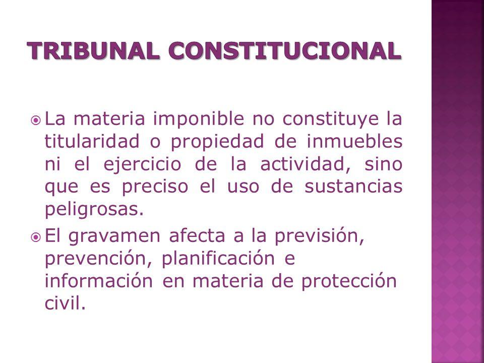La materia imponible no constituye la titularidad o propiedad de inmuebles ni el ejercicio de la actividad, sino que es preciso el uso de sustancias p