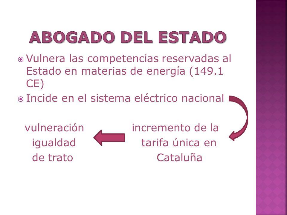 Vulnera las competencias reservadas al Estado en materias de energía (149.1 CE) Incide en el sistema eléctrico nacional vulneración incremento de la igualdad tarifa única en de trato Cataluña