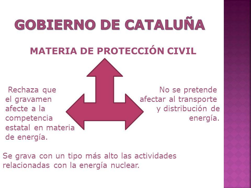 MATERIA DE PROTECCIÓN CIVIL Rechaza que No se pretende el gravamen afectar al transporte afecte a la y distribución de competencia energía.