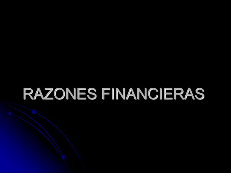 Razón Financiera : - Es una relación matemática entre dos partidas de los estados financieros Estándares de Comparación : - El desarrollo de la empresa a través del tiempo.