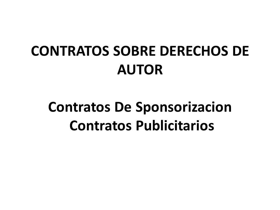 CONTRATOS SOBRE DERECHOS DE AUTOR Contratos De Sponsorizacion Contratos Publicitarios