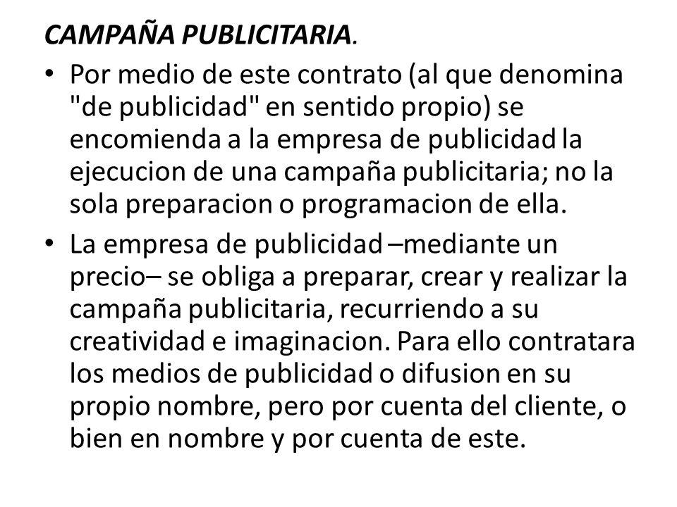 CAMPAÑA PUBLICITARIA. Por medio de este contrato (al que denomina
