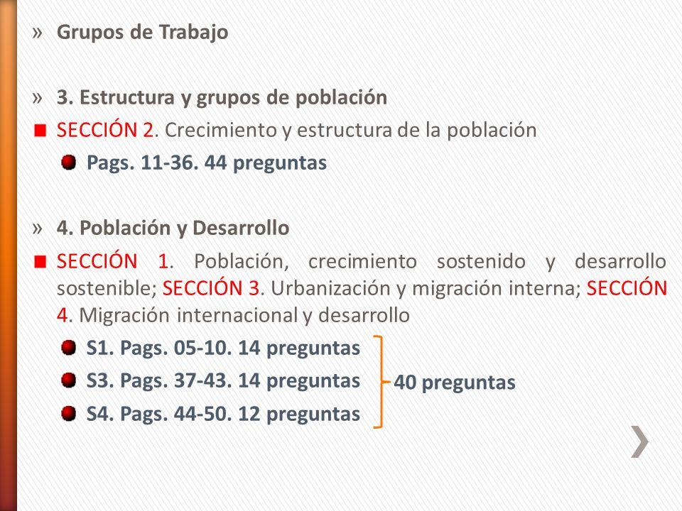 » Grupos de Trabajo » 3. Estructura y grupos de población SECCIÓN 2. Crecimiento y estructura de la población Pags. 11-36. 44 preguntas » 4. Población