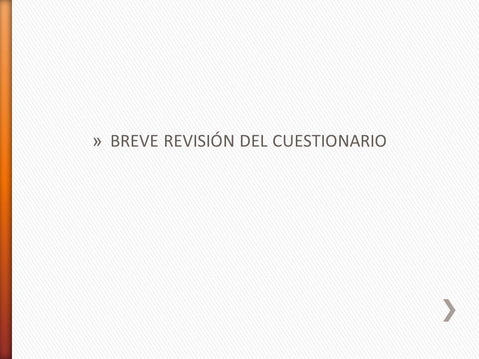 » BREVE REVISIÓN DEL CUESTIONARIO