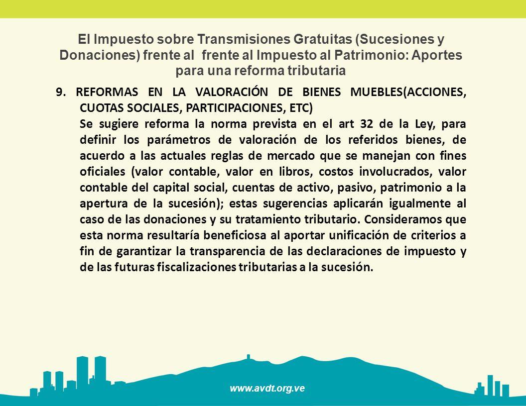 www.avdt.org.ve El Impuesto sobre Transmisiones Gratuitas (Sucesiones y Donaciones) frente al frente al Impuesto al Patrimonio: Aportes para una reforma tributaria 10.