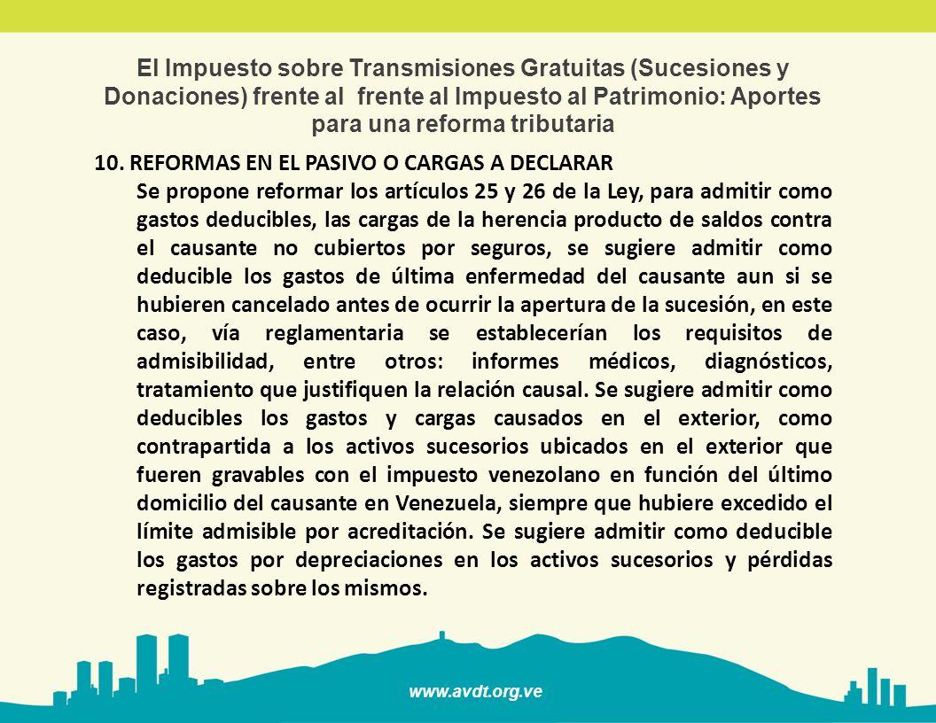 www.avdt.org.ve El Impuesto sobre Transmisiones Gratuitas (Sucesiones y Donaciones) frente al frente al Impuesto al Patrimonio: Aportes para una reforma tributaria 11.