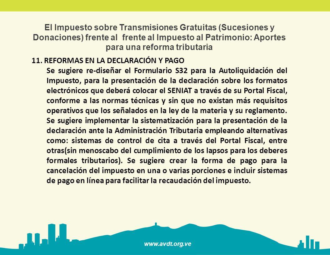 www.avdt.org.ve El Impuesto sobre Transmisiones Gratuitas (Sucesiones y Donaciones) frente al frente al Impuesto al Patrimonio: Aportes para una reforma tributaria 12.