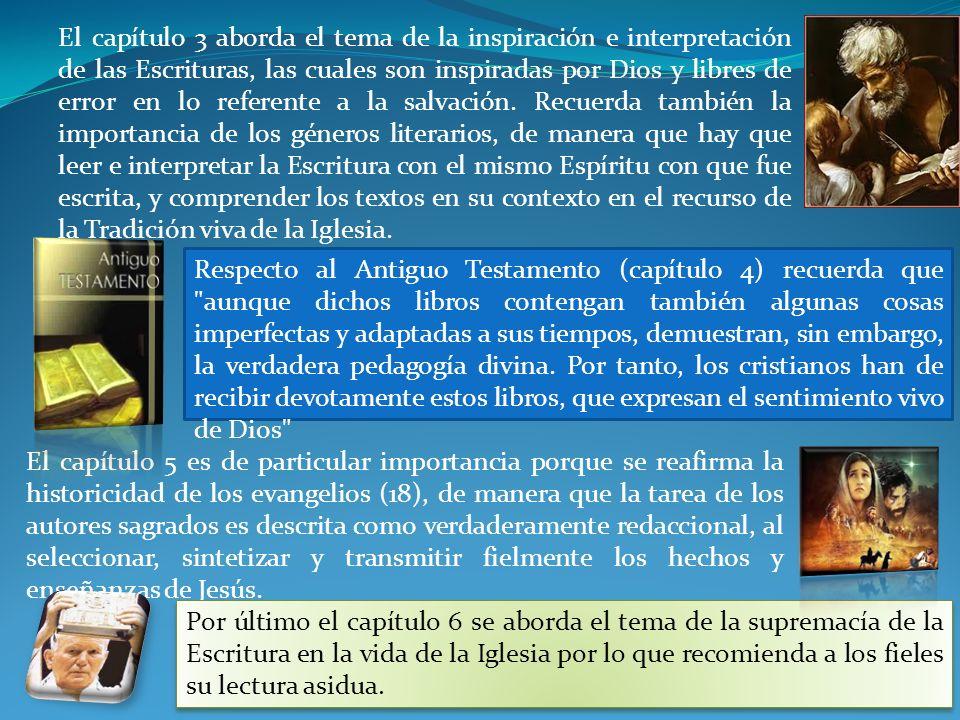 El capítulo 3 aborda el tema de la inspiración e interpretación de las Escrituras, las cuales son inspiradas por Dios y libres de error en lo referent