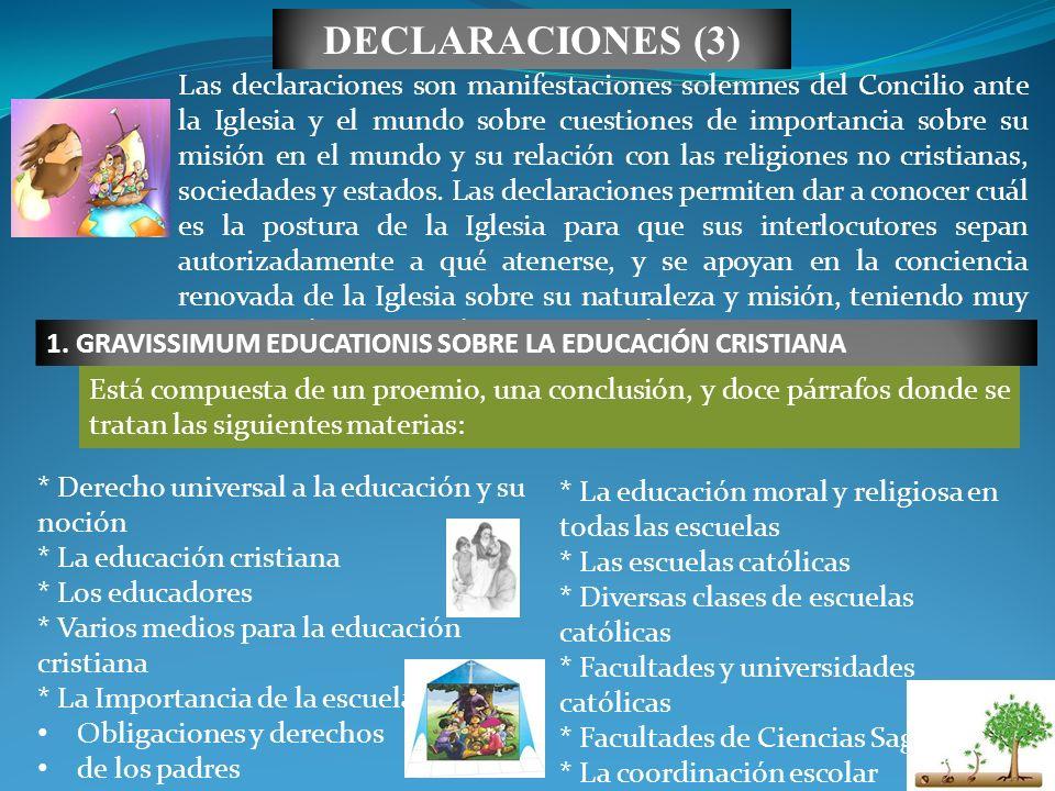 * Derecho universal a la educación y su noción * La educación cristiana * Los educadores * Varios medios para la educación cristiana * La Importancia