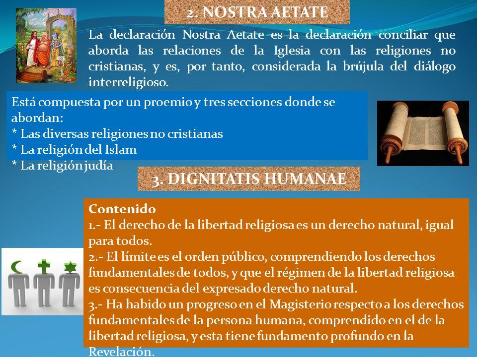 La declaración Nostra Aetate es la declaración conciliar que aborda las relaciones de la Iglesia con las religiones no cristianas, y es, por tanto, co