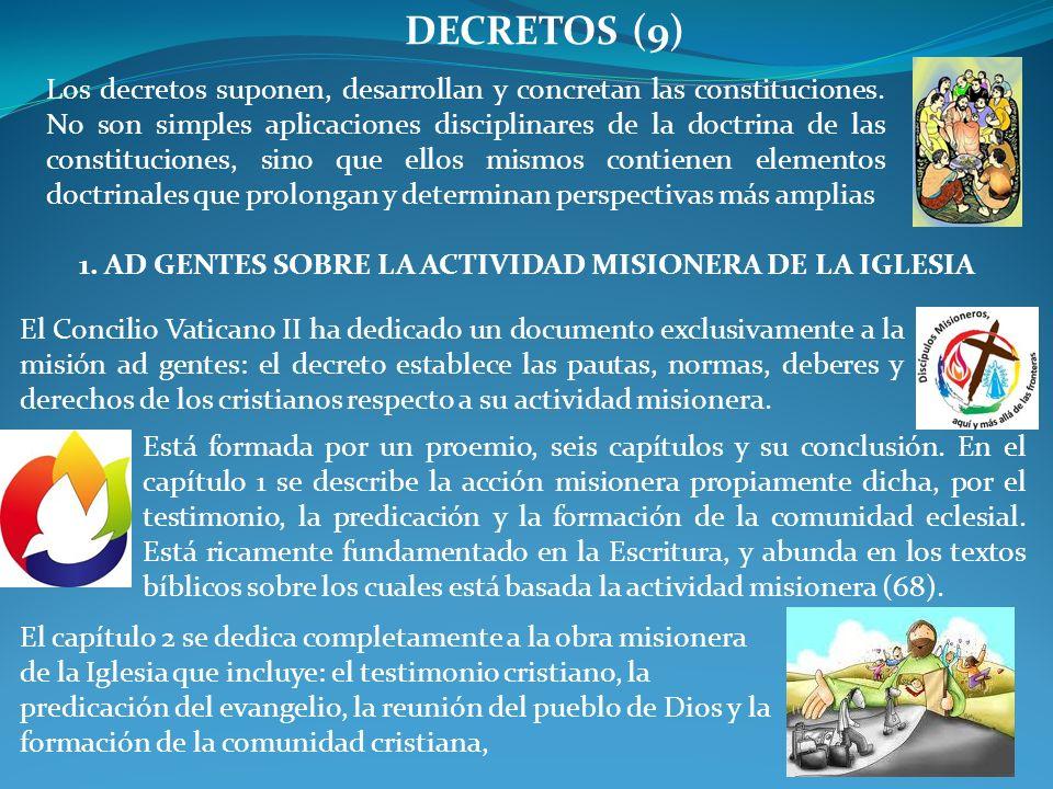 1. AD GENTES SOBRE LA ACTIVIDAD MISIONERA DE LA IGLESIA El Concilio Vaticano II ha dedicado un documento exclusivamente a la misión ad gentes: el decr