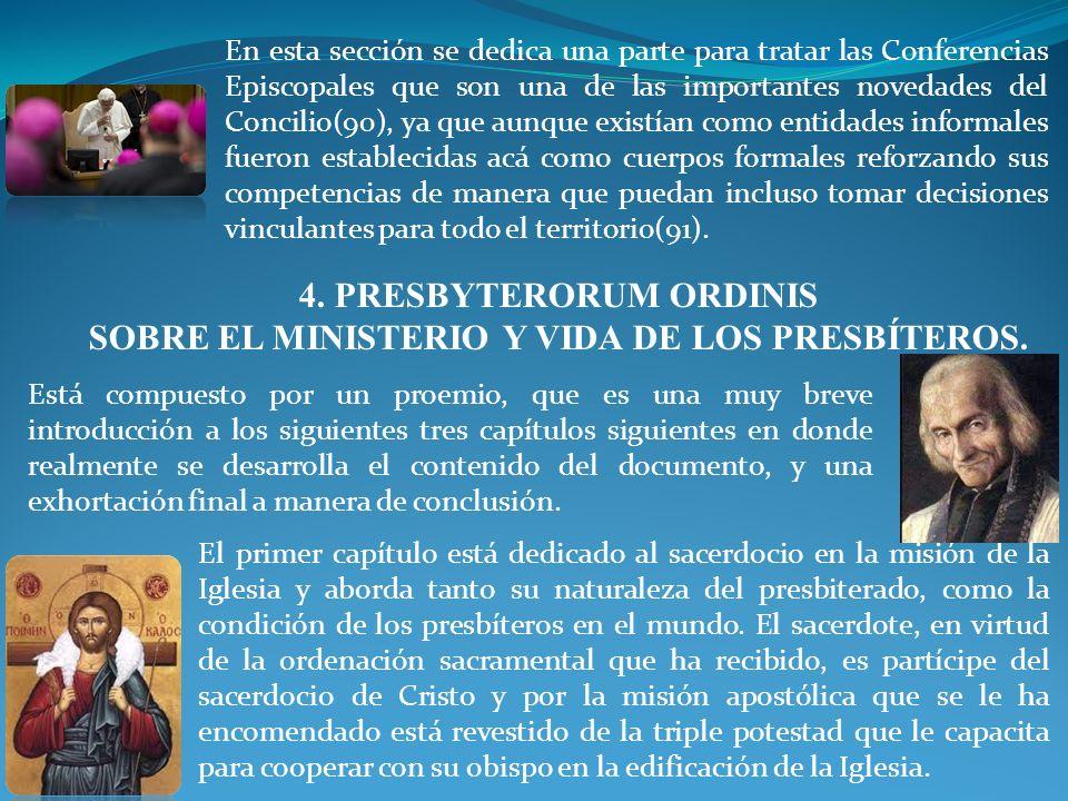 4. PRESBYTERORUM ORDINIS SOBRE EL MINISTERIO Y VIDA DE LOS PRESBÍTEROS. En esta sección se dedica una parte para tratar las Conferencias Episcopales q