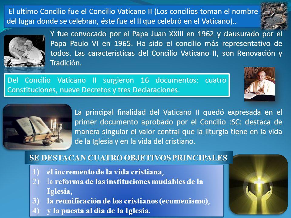 La principal finalidad del Vaticano II quedó expresada en el primer documento aprobado por el Concilio :SC: destaca de manera singular el valor centra