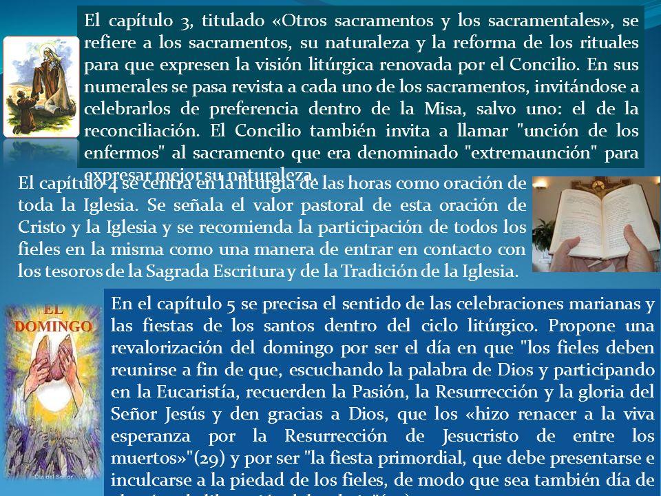 El capítulo 3, titulado «Otros sacramentos y los sacramentales», se refiere a los sacramentos, su naturaleza y la reforma de los rituales para que exp