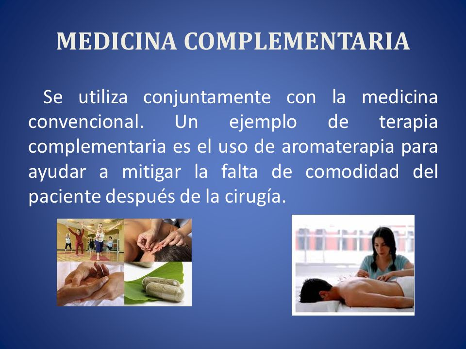 National Center of Complementary and Alternative Medicine El NCCAM clasifica las terapias de la medicina complementaria y alternativa en cinco categorías o dominios: 1.