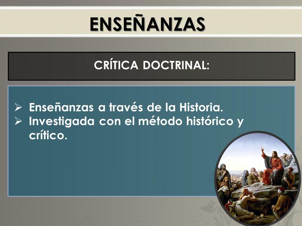 ENSEÑANZAS CRÍTICA DOCTRINAL: Enseñanzas a través de la Historia.