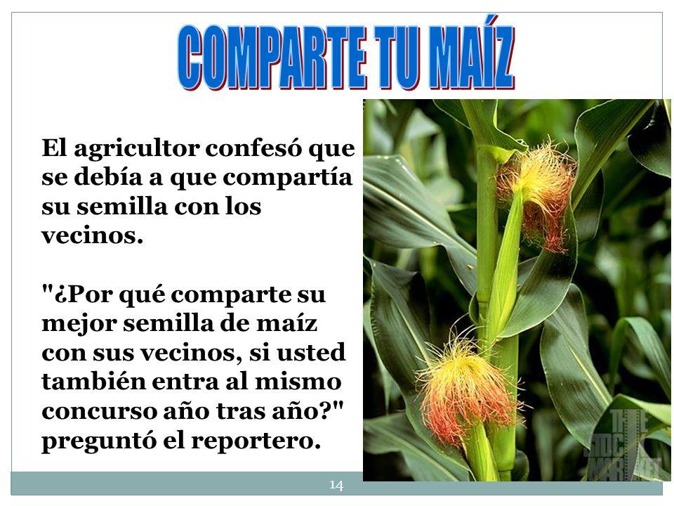 El agricultor confesó que se debía a que compartía su semilla con los vecinos.