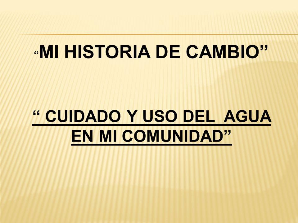 ALUMNOS QUE TRABAJARON EN EQUIPO EN LA REALIZACIÓN DE LA HISTORIA DE CAMBIO: PROFRA IRMA CIELO CANALES DIRECTORA DE LA ESCUELA: PROFRA.