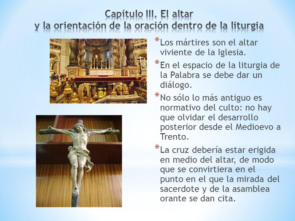* Los mártires son el altar viviente de la Iglesia. * En el espacio de la liturgia de la Palabra se debe dar un diálogo. * No sólo lo más antiguo es n