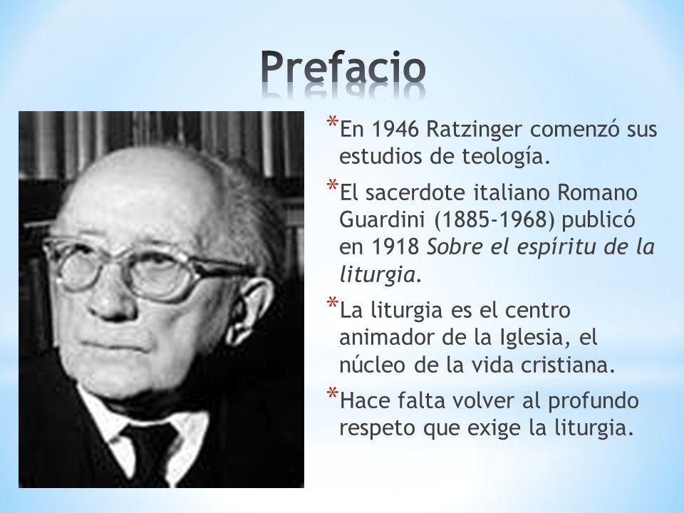* En 1946 Ratzinger comenzó sus estudios de teología. * El sacerdote italiano Romano Guardini (1885-1968) publicó en 1918 Sobre el espíritu de la litu