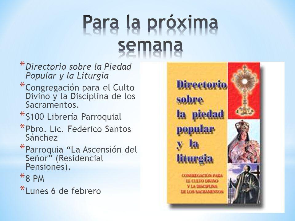 * Directorio sobre la Piedad Popular y la Liturgia * Congregación para el Culto Divino y la Disciplina de los Sacramentos. * $100 Librería Parroquial