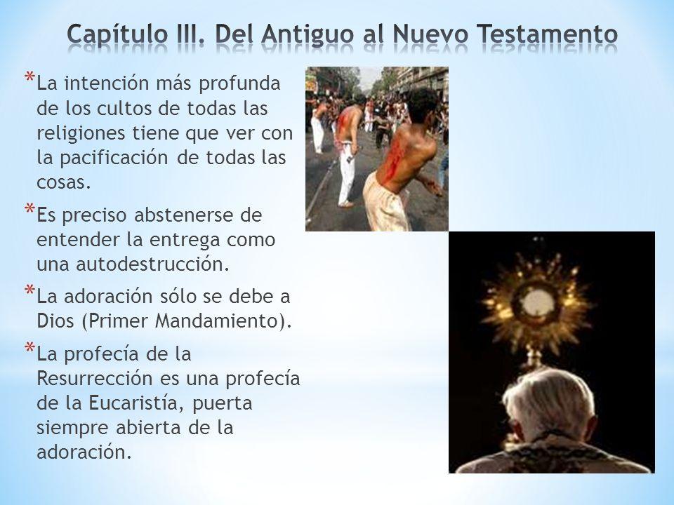 * La intención más profunda de los cultos de todas las religiones tiene que ver con la pacificación de todas las cosas. * Es preciso abstenerse de ent