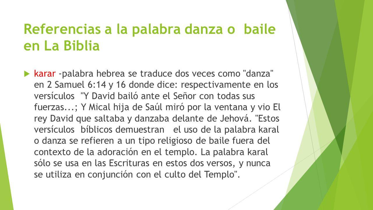 Referencias a la palabra danza o baile en La Biblia karar -palabra hebrea se traduce dos veces como