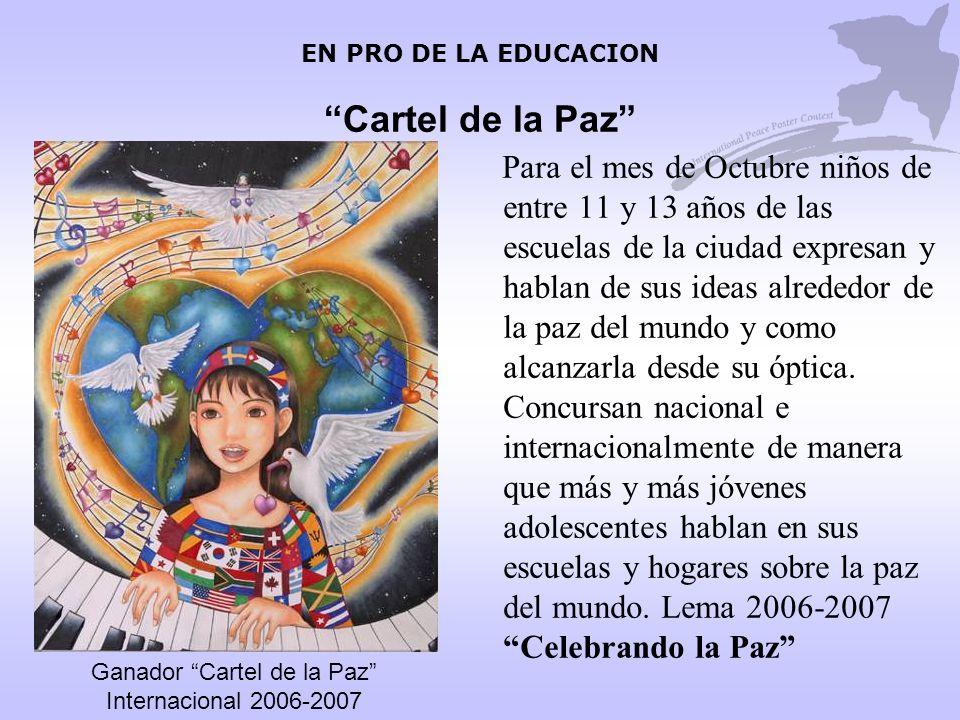 EN PRO DE LA EDUCACION Cartel de la Paz Para el mes de Octubre niños de entre 11 y 13 años de las escuelas de la ciudad expresan y hablan de sus ideas
