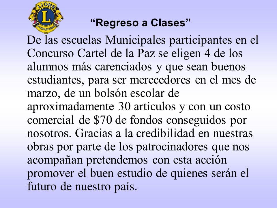 Regreso a Clases D e las escuelas Municipales participantes en el Concurso Cartel de la Paz se eligen 4 de los alumnos más carenciados y que sean buen