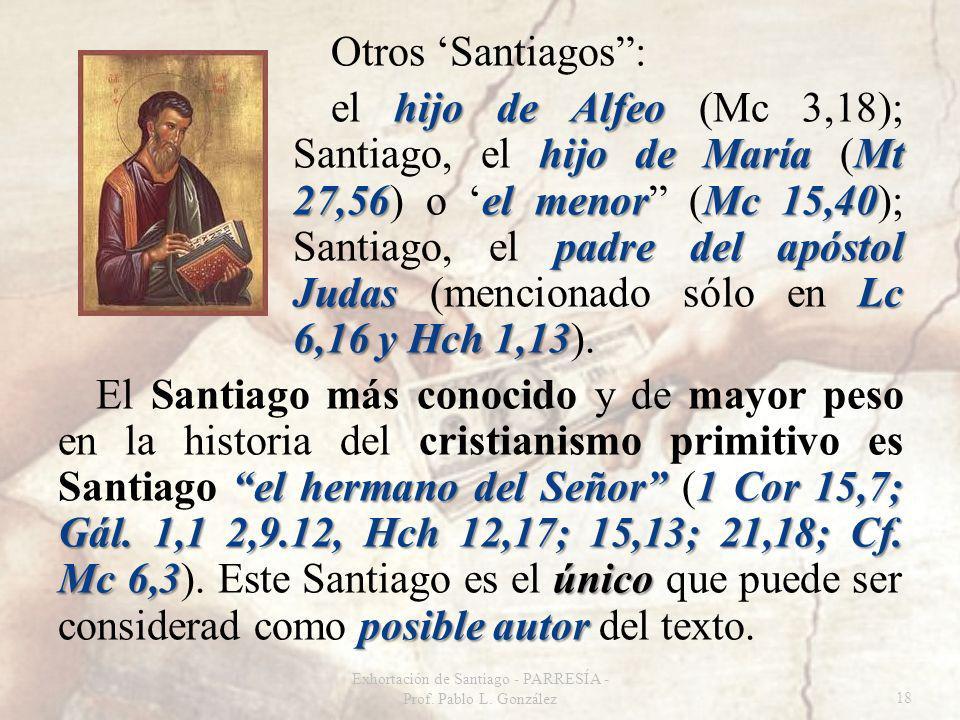 Otros Santiagos: hijo de Alfeo hijo de María Mt 27,56el menorMc 15,40 padre del apóstol JudasLc 6,16 y Hch 1,13 el hijo de Alfeo (Mc 3,18); Santiago, el hijo de María (Mt 27,56) o el menor (Mc 15,40); Santiago, el padre del apóstol Judas (mencionado sólo en Lc 6,16 y Hch 1,13).