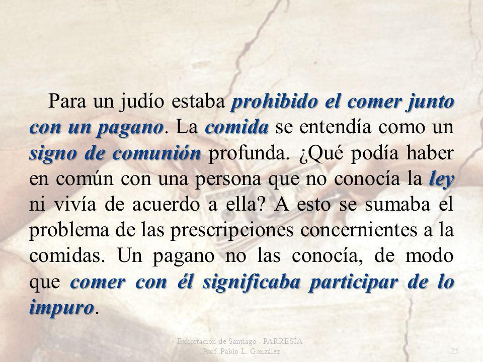 prohibido el comer junto con un paganocomida signo de comunión ley comer con él significaba participar de lo impuro Para un judío estaba prohibido el