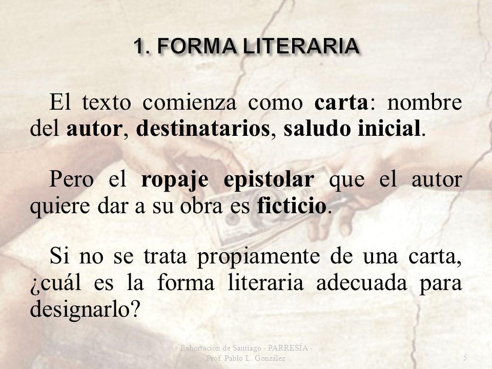 El texto comienza como carta: nombre del autor, destinatarios, saludo inicial. Pero el ropaje epistolar que el autor quiere dar a su obra es ficticio.