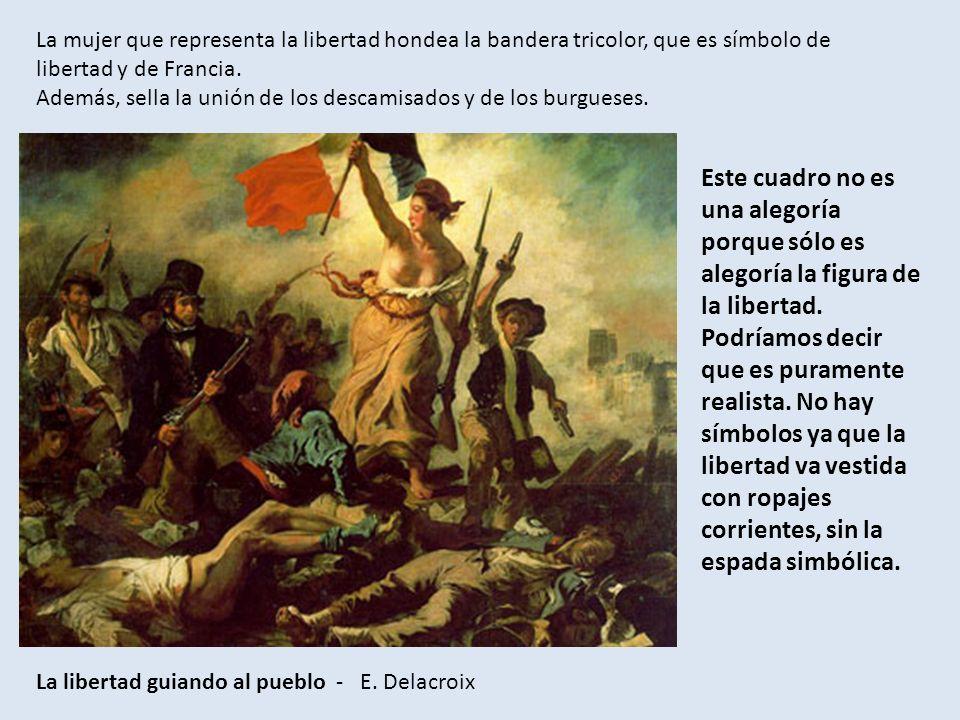 Este cuadro no es una alegoría porque sólo es alegoría la figura de la libertad.