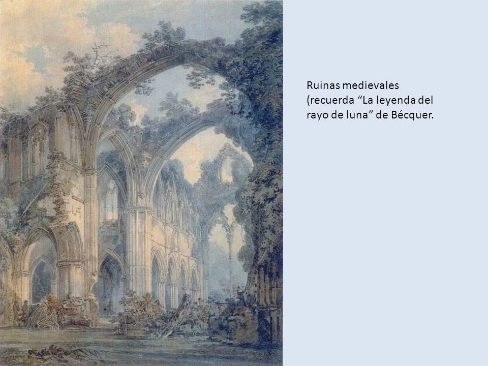 Ruinas medievales (recuerda La leyenda del rayo de luna de Bécquer.