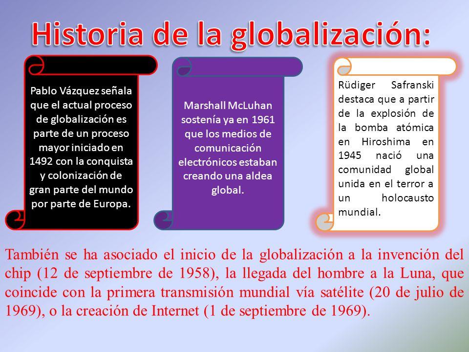 Pablo Vázquez señala que el actual proceso de globalización es parte de un proceso mayor iniciado en 1492 con la conquista y colonización de gran part