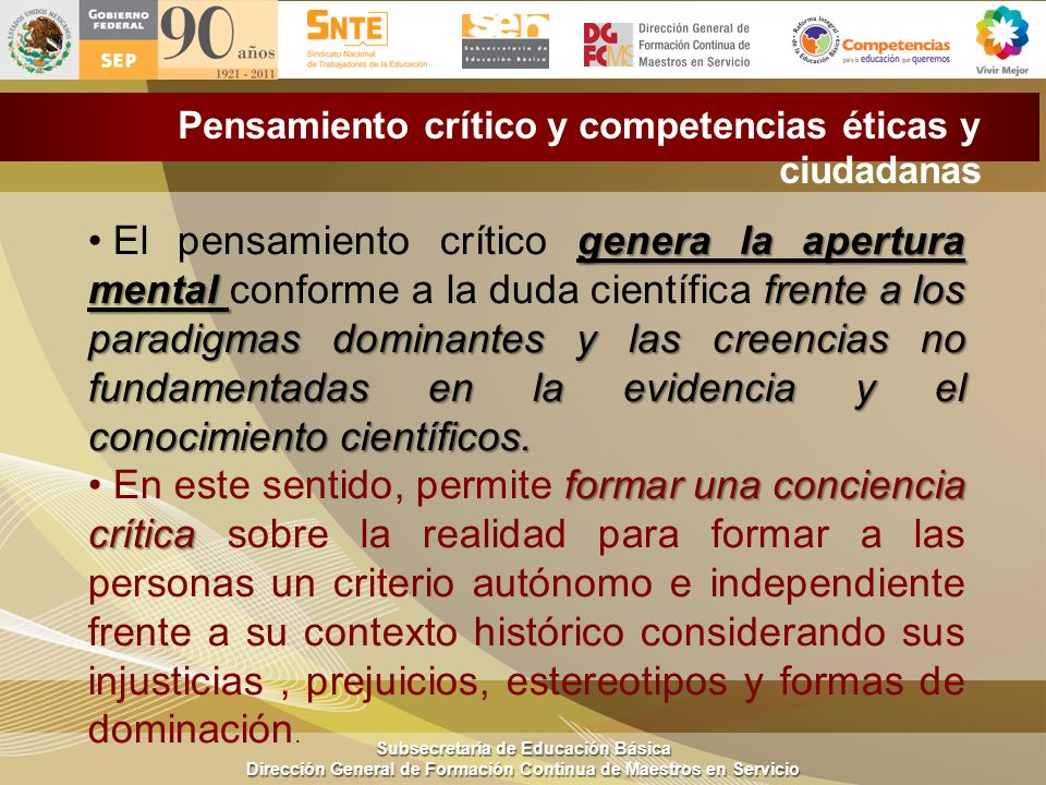 Subsecretaría de Educación Básica Dirección General de Formación Continua de Maestros en Servicio Pensamiento crítico y competencias éticas y ciudadan