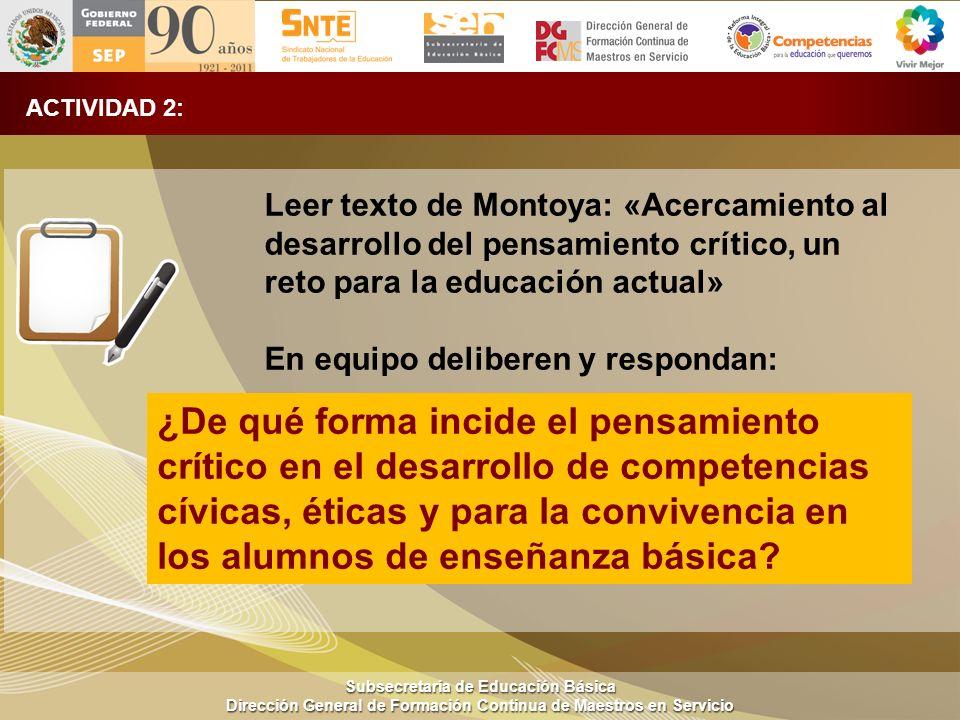 Subsecretaría de Educación Básica Dirección General de Formación Continua de Maestros en Servicio ACTIVIDAD 2: Leer texto de Montoya: «Acercamiento al