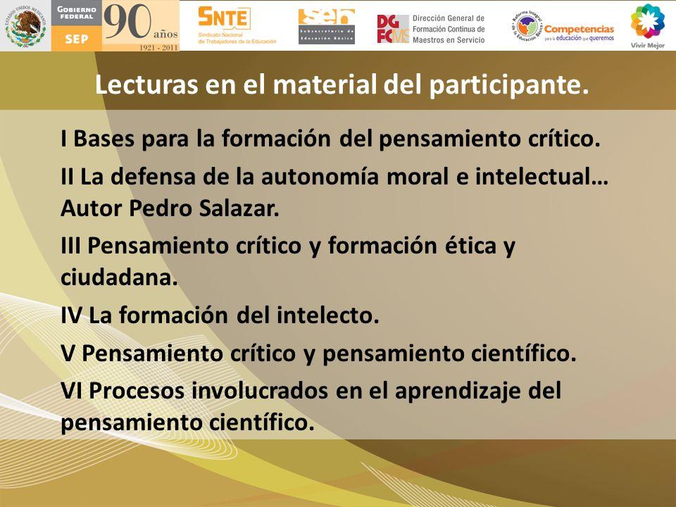 Lecturas en el material del participante. I Bases para la formación del pensamiento crítico. II La defensa de la autonomía moral e intelectual… Autor