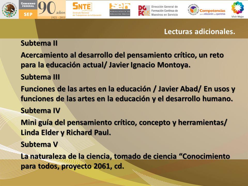 Lecturas adicionales. Subtema II Acercamiento al desarrollo del pensamiento crítico, un reto para la educación actual/ Javier Ignacio Montoya. Subtema