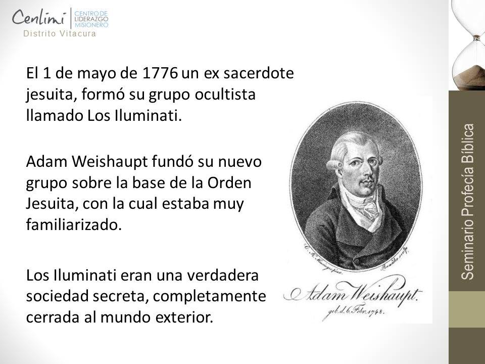 El 1 de mayo de 1776 un ex sacerdote jesuita, formó su grupo ocultista llamado Los Iluminati. Adam Weishaupt fundó su nuevo grupo sobre la base de la