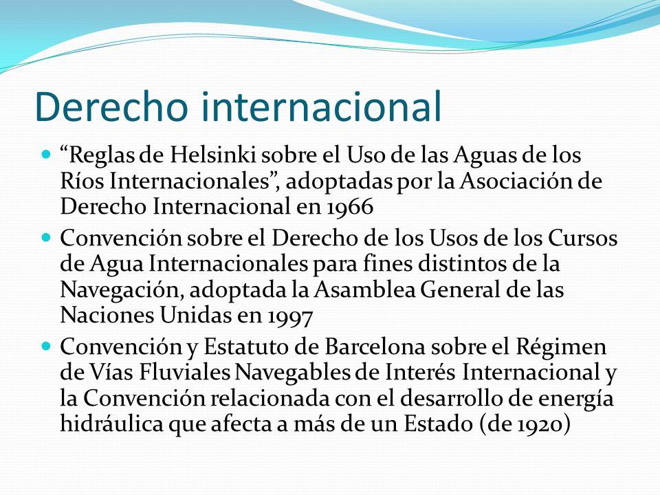 Derecho internacional Reglas de Helsinki sobre el Uso de las Aguas de los Ríos Internacionales, adoptadas por la Asociación de Derecho Internacional e