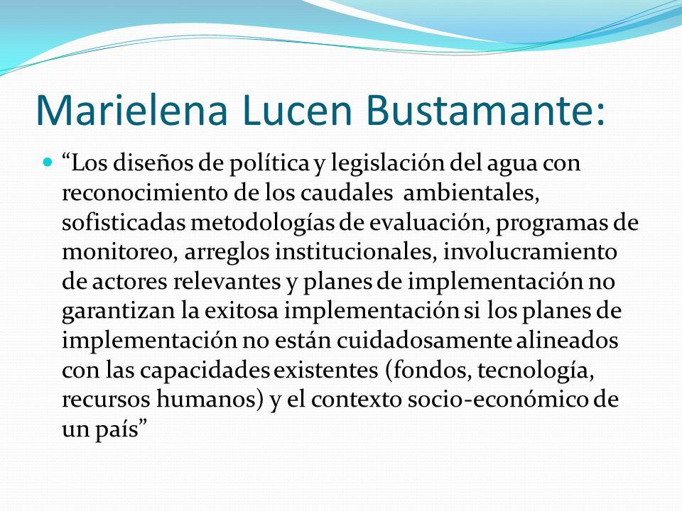 Marielena Lucen Bustamante: Los diseños de política y legislación del agua con reconocimiento de los caudales ambientales, sofisticadas metodologías d