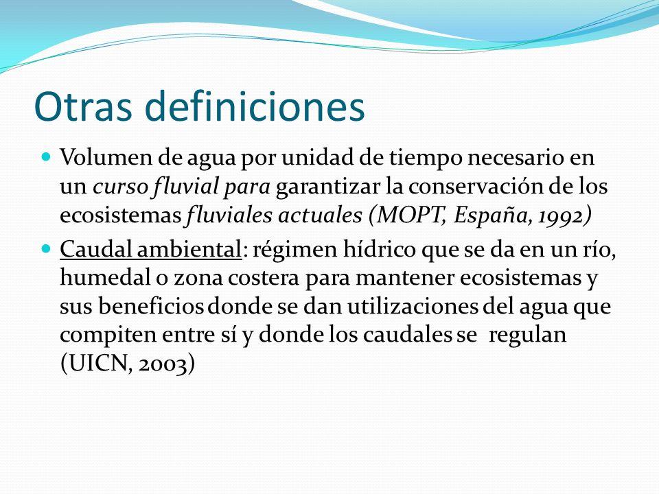 Otras definiciones Volumen de agua por unidad de tiempo necesario en un curso fluvial para garantizar la conservación de los ecosistemas fluviales act