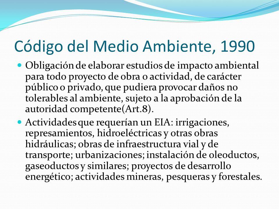 Código del Medio Ambiente, 1990 Obligación de elaborar estudios de impacto ambiental para todo proyecto de obra o actividad, de carácter público o pri