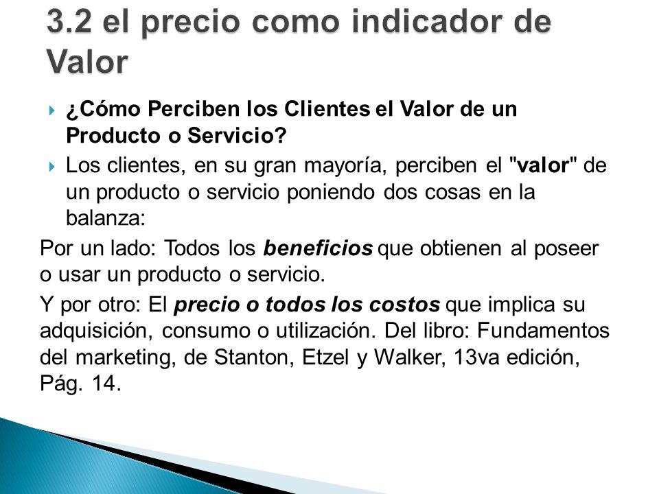¿Cómo Perciben los Clientes el Valor de un Producto o Servicio? Los clientes, en su gran mayoría, perciben el