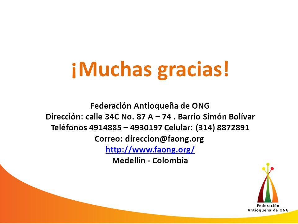 ¡Muchas gracias. Federación Antioqueña de ONG Dirección: calle 34C No.